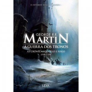 A GUERRA DOS TRONOS - GEORGE R.R. MARTIN