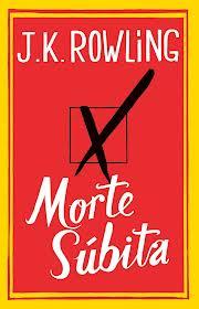 MORTE SUBITA - J.K. ROWLING